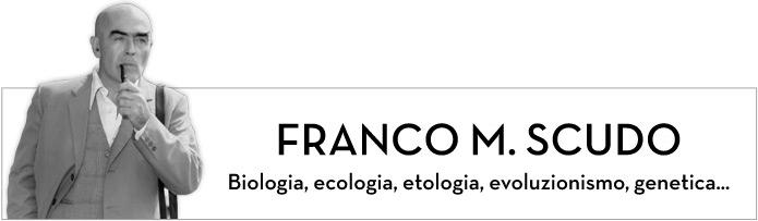 Franco M. Scudo - Biologia, ecologia, etologia, evoluzionismo, genetica,...